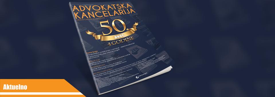 """Jubilarni 50. broj časopisa """"Advokatska kancelarija"""" oktobar 2018. – 4 godine sa Vama!!!"""